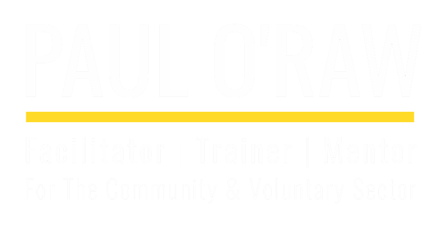 Paul O'Raw | Facilitator, Trainer & Mentor for Community & Voluntary Organisations